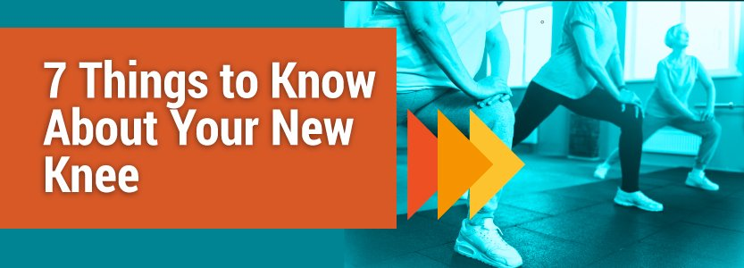 7-Things-to-Know-About-Your-New-Knee