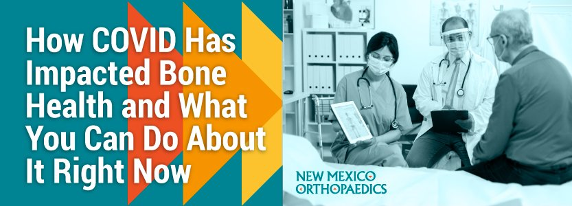 How COVID Has Impacted Bone Health and What You Can Do About It Right Now